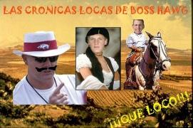 Las Cronicas Locas De Boss Hawg