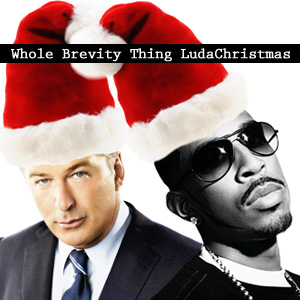 Whole Brevity Thing - LudaChristmas